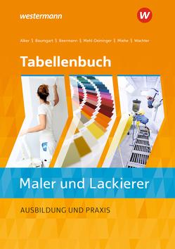 Tabellenbuch Maler/-innen und Lackierer/-innen von Alker,  Stephan, Baumgart,  Birte, Beermann,  Werner, Mehl-Deininger,  Hans-Peter, Miehe,  Harald, Wachter,  Tanja