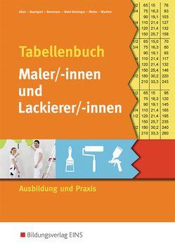 Tabellenbuch Maler/-innen und Lackierer/-innen von Alker,  Stefan, Baumgart,  Birte, Beermann,  Werner, Mehl-Deininger,  Hans-Peter, Miehe,  Harald, Oberhäuser,  Bernd, Wachter,  Tanja