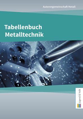 Tabellenbuch Metalltechnik von Metall,  Autorengemeinschaft