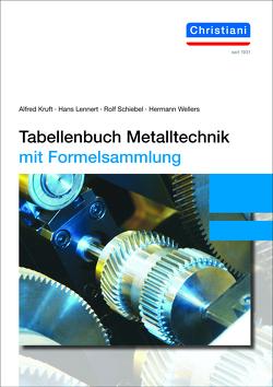 Tabellenbuch Metalltechnik von Kruft,  Alfred, Lennert,  Hans, Schiebel,  Rolf, Wellers,  Hermann