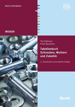 Tabellenbuch Schrauben, Muttern und Zubehör von Hofmann,  Tim, Naumann,  Frank