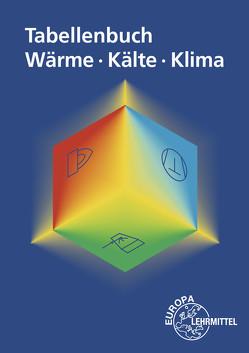 Tabellenbuch Wärme – Kälte – Klima von Bach,  Ewald, Bertrand,  Peter, Bierwerth,  Walter, Yücel,  Baha