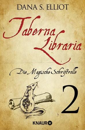 Taberna libraria 1 – Die Magische Schriftrolle von Eliott,  Dana S.