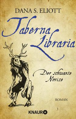 Taberna Libraria – Der Schwarze Novize von Eliott,  Dana S.
