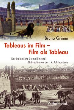Tableaus im Film — Film als Tableau von Grimm,  Bruno