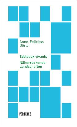 Tableaux vivants von Görtz,  Anne-Felicitas