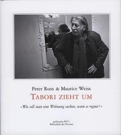 Tabori zieht um: Wie soll man eine Wohnung finden, wenn es regnet? von Hassauer,  Friederike, Roos,  Peter, Weiss,  Maurice