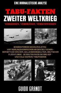 Tabu-Fakten Zweiter Weltkrieg von Grandt,  Guido