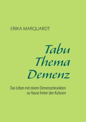 Tabu Thema Demenz von Marquardt,  Erika