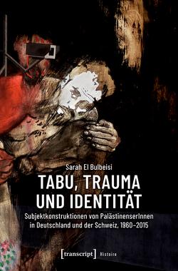 Tabu, Trauma und Identität von El Bulbeisi,  Sarah
