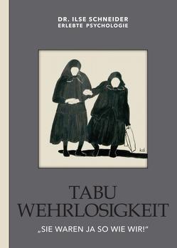 Tabu – Wehrlosigkeit von Schneider,  Ilse