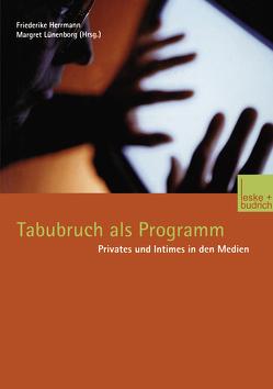 Tabubruch als Programm von Herrmann,  Friederike, Lünenborg,  Margreth