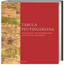 Tabula Peutingeriana von Rathmann,  Michael