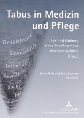 Tabus in Medizin und Pflege von Kuhlmey,  Adelheid, Rauchfuß,  Martina, Rosemeier,  Hans Peter