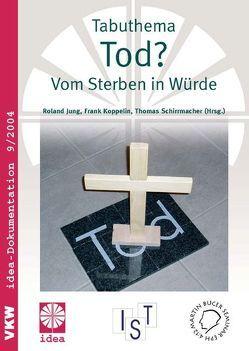 Tabuthema Tod? von Eibach,  Ulrich, Herbst,  Michael, Jung,  Roland, Koppelin,  Frank, Schirrmacher,  Thomas