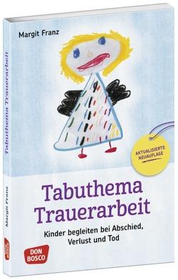 Tabuthema Trauerarbeit – Neuausgabe von Franz,  Margit
