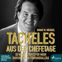 Tacheles aus der Chefetage von Michael,  Gunar M.