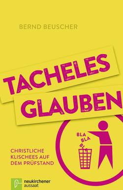 Tacheles glauben von Beuscher,  Bernd