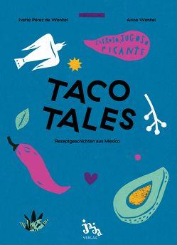 Taco Tales von de Wenkel,  Ivette Perez, Wenkel,  Anne
