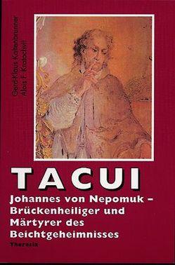 Tacui – Johannes von Nepomuk von Bachmann,  Francesco, Kaltenbrunner,  Gerd-Klaus, Kratochvil,  Alois F