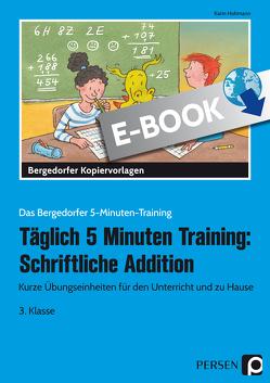 Täglich 5 Minuten Training: Schriftliche Addition von Hohmann,  Karin