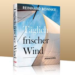 Täglich frischer Wind von Bonnke,  Reinhard