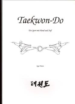 Taekwon-Do – Ein Sport mit Hand und Fuß! von Dietze,  Ingo