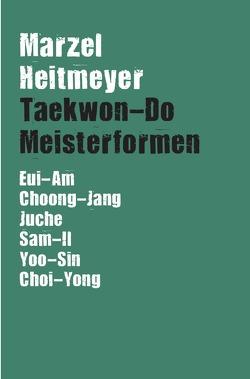 Taekwon-Do Meisterformen von Heitmeyer,  Marzel