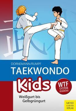 Taekwondo Kids von Dornemann,  Volker, Rumpf,  Wolfgang