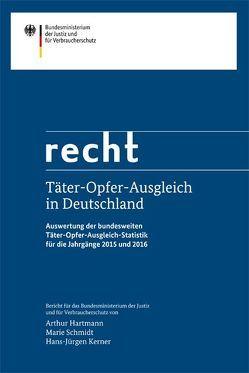 Täter-Opfer-Ausgleich in Deutschland von Hartmann,  Arthur, Kerner,  Hans-Jürgen, Schmidt,  Marie