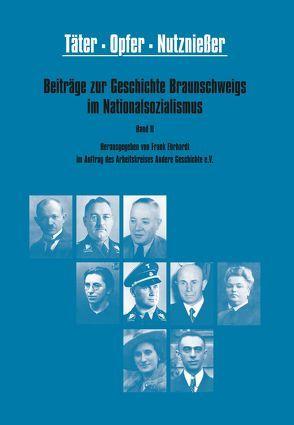 Täter, Opfer, Nutznießer von Frank Ehrhardt,  im Auftra des Arbeitskreises Andere Geschichte e.V.