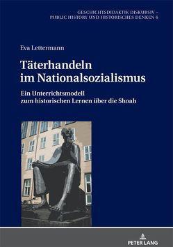 Täterhandeln im Nationalsozialismus von Lettermann,  Eva