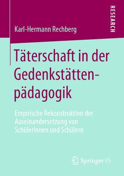 Täterschaft in der Gedenkstättenpädagogik von Rechberg,  Karl-Hermann