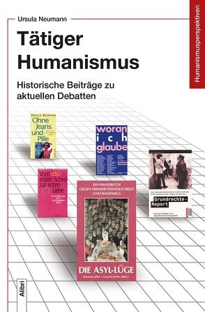 Tätiger Humanismus von Groschopp,  Horst, Neumann,  Ursula