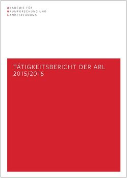 Tätigkeitsbericht der ARL 2015/2016