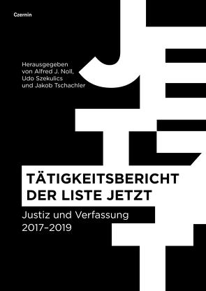 Tätigkeitsbericht der Liste JETZT von Noll,  Alfred J., Szekulics,  Udo, Tschachler,  Jakob
