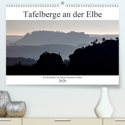 Tafelberge an der Elbe (Premium, hochwertiger DIN A2 Wandkalender 2020, Kunstdruck in Hochglanz) von Harriette Seifert,  Birgit
