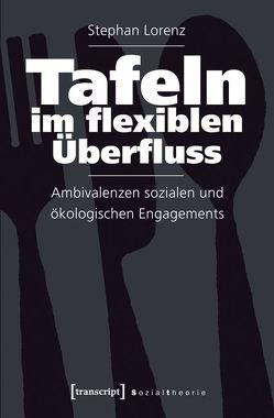 Tafeln im flexiblen Überfluss von Lorenz,  Stephan