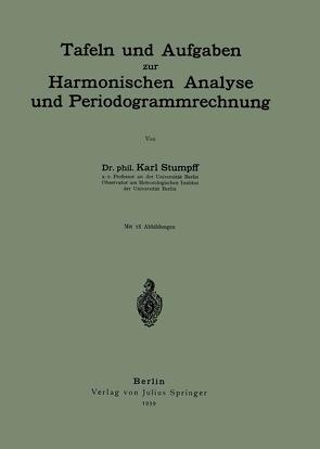 Tafeln und Aufgaben zur Harmonischen Analyse und Periodogrammrechnung von Stumpff,  Karl