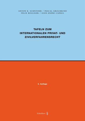 Tafeln zum Internationalen Privat- und Zivilverfahrensrecht (PrintPlus) von Bolliger,  Felix, Capaul,  Gian Andri, Grolimund,  Pascal, Schnyder,  Anton K