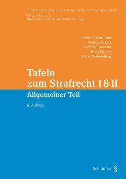 Tafeln zum Strafrecht I & II (PrintPlu§) von Eckert,  Andreas, Flachsmann,  Stefan, Isenring,  Bernhard, Maurer,  Hans, Wehrenberg,  Stefan