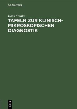 Tafeln zur klinisch-mikroskopisch en Diagnostik von Franke,  Hans