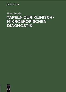 Tafeln zur klinisch-mikroskopischen Diagnostik von Franke,  Hans