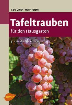 Tafeltrauben für den Hausgarten von Förster,  Frank, Ulrich,  Gerd