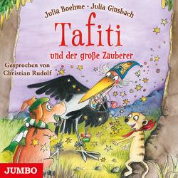 Tafiti und der große Zauberer von Boehme,  Julia, Rudolf,  Christian