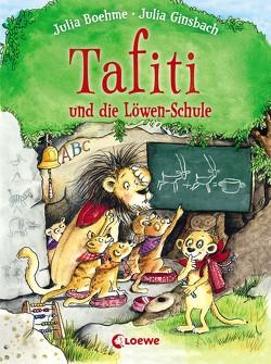 Tafiti und die Löwen-Schule von Boehme,  Julia, Ginsbach,  Julia