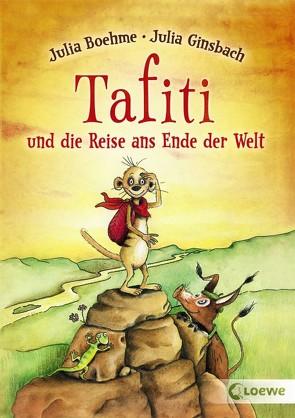 Tafiti und die Reise ans Ende der Welt von Boehme,  Julia, Ginsbach,  Julia