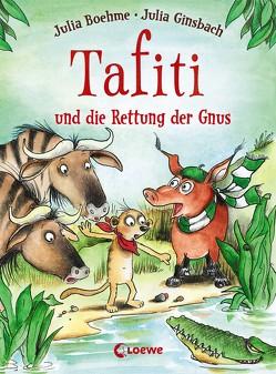 Tafiti und die Rettung der Gnus von Boehme,  Julia, Ginsbach,  Julia