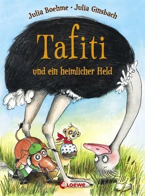 Tafiti und ein heimlicher Held von Boehme,  Julia, Ginsbach,  Julia