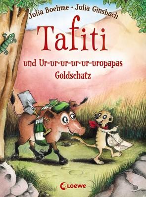 Tafiti und Ur-ur-ur-ur-ur-uropapas Goldschatz von Boehme,  Julia, Ginsbach,  Julia